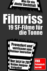 "Cover eBook ""Filmriss - 19 Science-Fiction-Filme für die Tonne"""